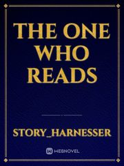 The One Who Reads