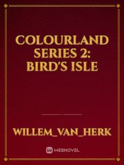 Colourland Series 2: Bird's Isle