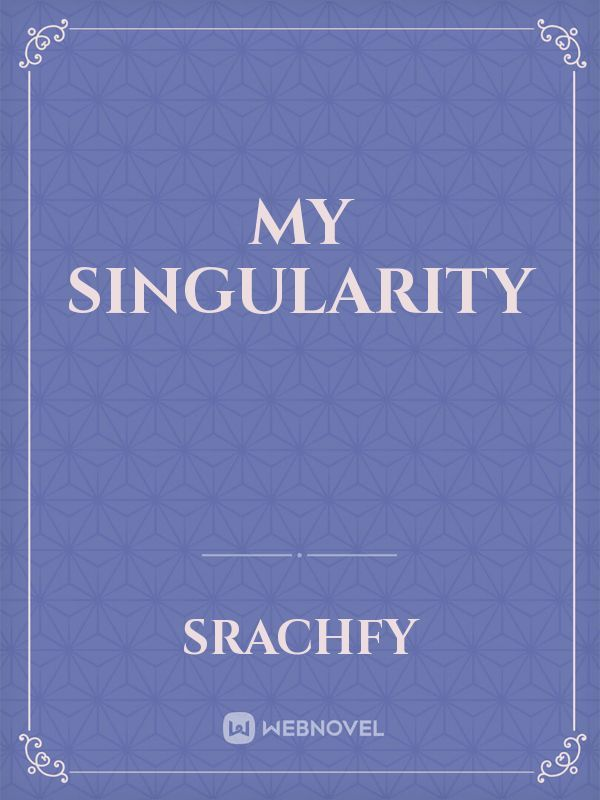 My Singularity