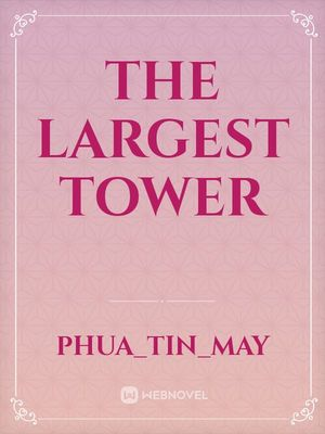 The Largest Tower Contemporary Romance Webnovel