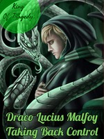 Draco Malfoy - Taking Back Control