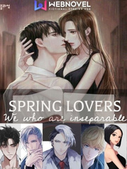 SPRING LOVERS: We who are inseperable