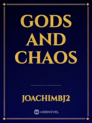 Gods and Chaos