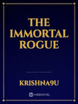 The Immortal Rogue