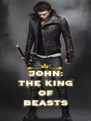 John: The King Of Beasts