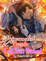 Reincarnated Couple : Cold Sweet Husband
