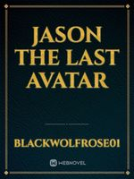 Jason the last avatar