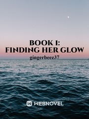 Book 1: Finding Her Glow
