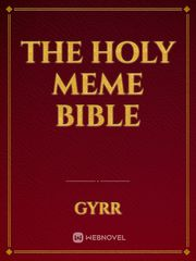 The Holy Meme Bible