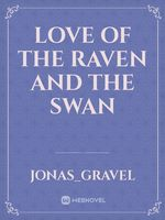 Love of The Raven and The Swan