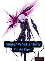 Mage? What's That? I'm An Esper