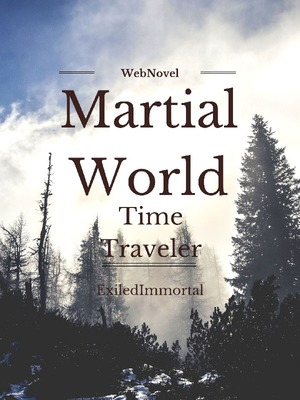 Martial world: time traveler