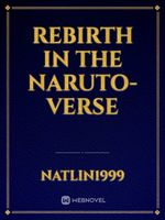 Rebirth In The Naruto-verse