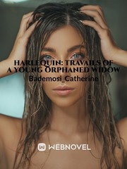 Harlequin: Travails Of A Young Orphaned Widow