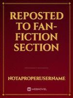 Reposted to Fan-fiction Section