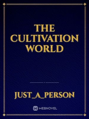 The Cultivation World