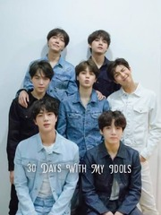 30 Days With My Idols (BTS Fanfiction)