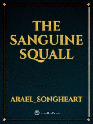 The Sanguine Squall