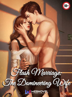 Flash Marriage: The Domineering Wife