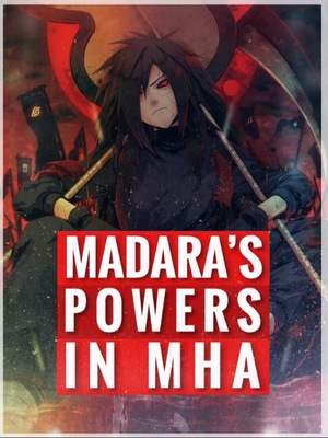 In MHA With Madara's powers