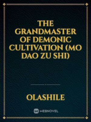 The Grandmaster of Demonic Cultivation (Mo Dao Zu Shi)