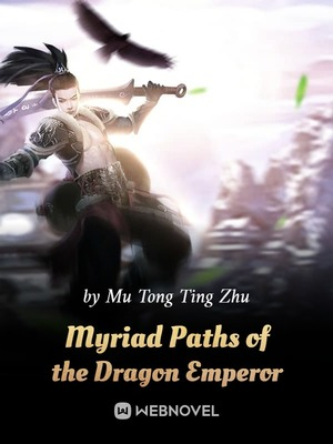 Myriad Paths of the Dragon Emperor