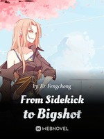 From Sidekick to Bigshot