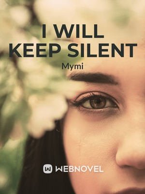 I Will Keep Silent