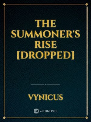 The Summoner's Rise [DROPPED]