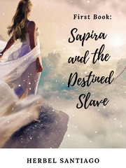 Book 1: Sapira and the Destined Slave