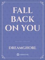 Fall Back On You