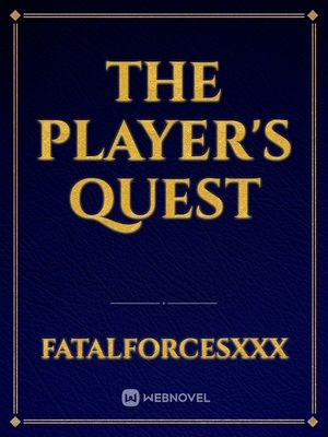 The Player's Quest