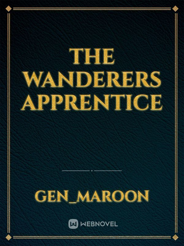 The Wanderers Apprentice