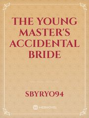 The Young Master's Accidental  Bride