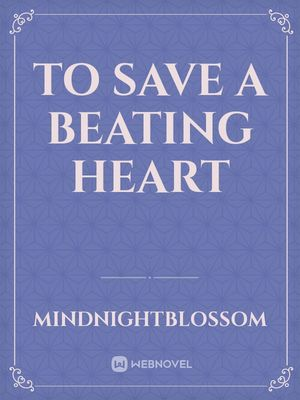 To Save a Beating Heart