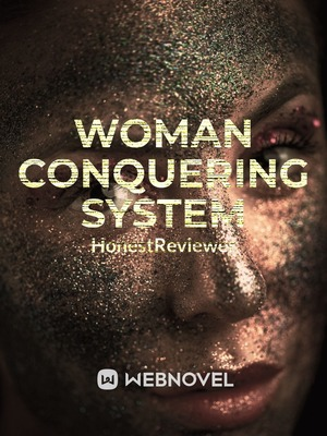 Woman Conquering System