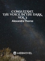 Consultant. The Voice in the Dark. Vol. 3