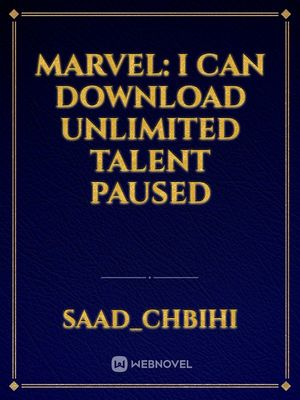 Marvel: I can download unlimited talent