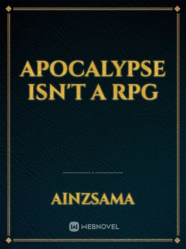 Apocalypse isn't a RPG
