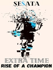 Extra Time: Rise of a Champion