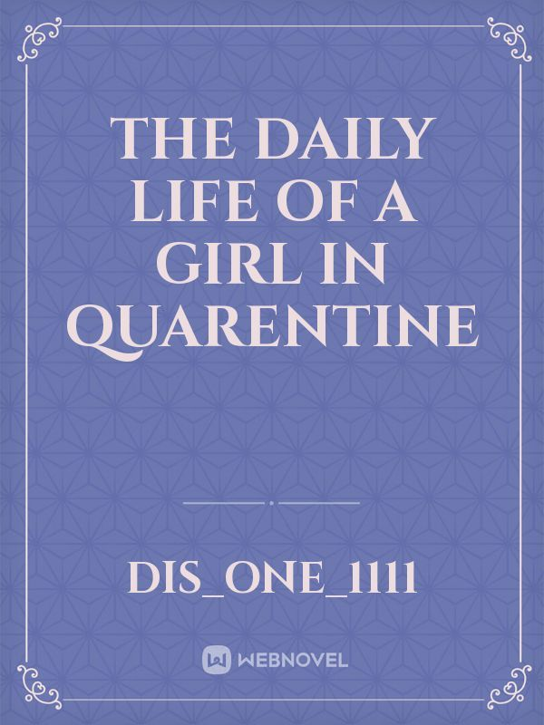 the daily life of a girl in quarentine