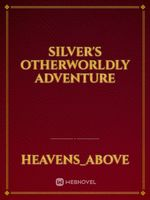 Silver's Otherworldly Adventure