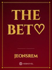 The bet♡