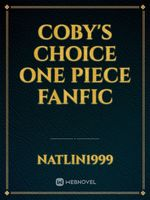 Coby's Choice One Piece Fanfic