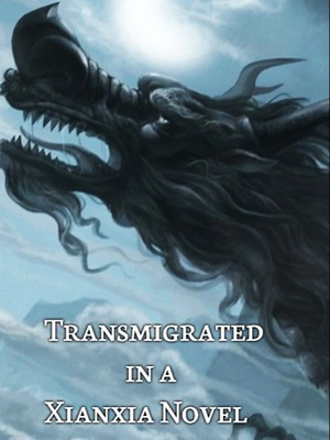 Transmigrated in a xianxia novel