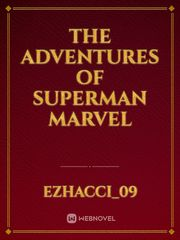 The Adventures of Superman Marvel