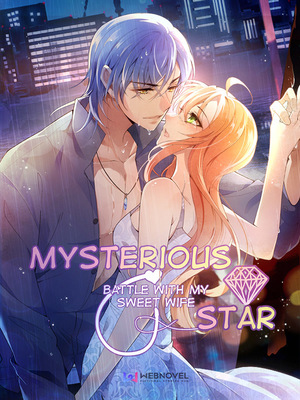 Mysterious Star: Battle with My Sweet Wife