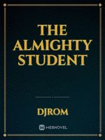 THE ALMIGHTY STUDENT
