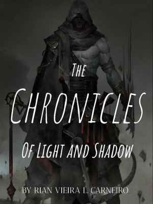 The Chronicles of Light and Shadows