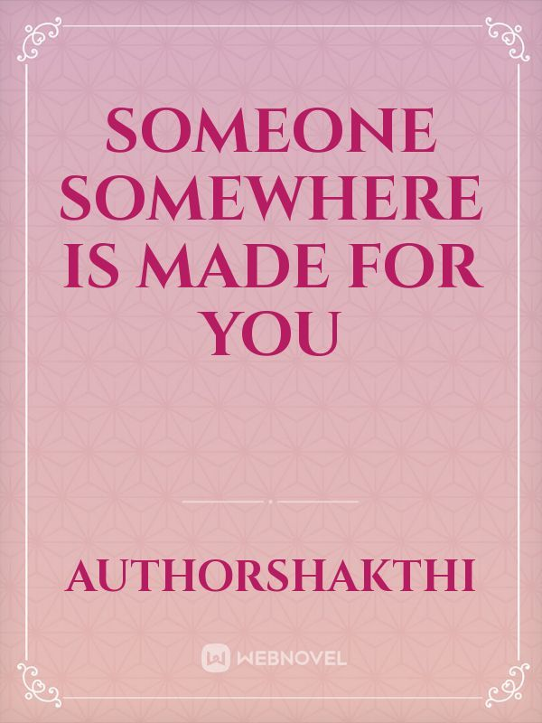 Someone Somewhere Is Made For You